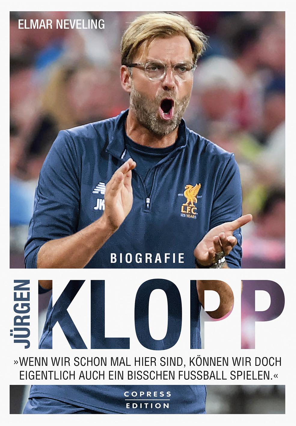 Jürgen Klopp - Biographie von Elmar Neveling